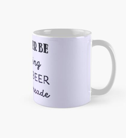 I'd Rather Be Drinking Butterbeer - Mug Mug