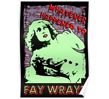 Whatever Happened To Fay Wray? Poster