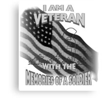 I am a veteran with the memories of a soldier Canvas Print