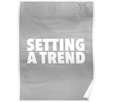 Setting a Trend 2 Poster