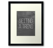 Setting a Trend 3 Framed Print
