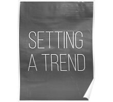 Setting a Trend 3 Poster