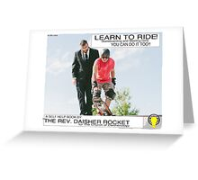 Learn to ride a SkateBoard with The Rev. Daisher Rocket Greeting Card