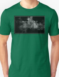 What Will You Burn, What Will You Spare Unisex T-Shirt