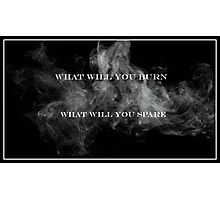 What Will You Burn, What Will You Spare Photographic Print