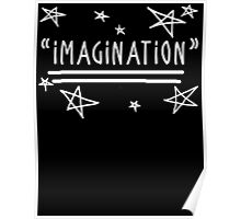 "Use your ""IMAGINATION"" and u can do anything Poster"