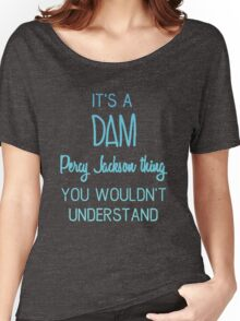 Dam Percy Jackson Thing  Women's Relaxed Fit T-Shirt