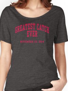 Greatest Catch Ever Women's Relaxed Fit T-Shirt