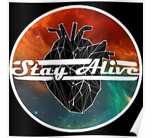 Stay Alive - Galaxy / Geo Heart / White Font Poster