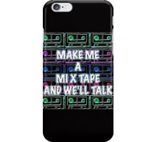 Make Me A Mix Tape iPhone Case/Skin