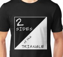 Two Sides Of The Triangle Unisex T-Shirt