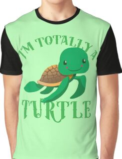 I'm totally a TURTLE Graphic T-Shirt