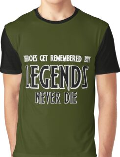 Heroes Get Remembered 1 Graphic T-Shirt