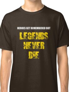 Heroes Get Remembered 3 Classic T-Shirt