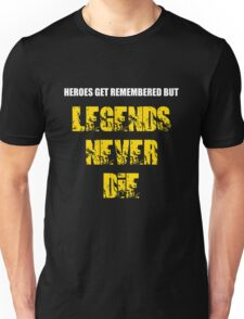 Heroes Get Remembered 3 Unisex T-Shirt