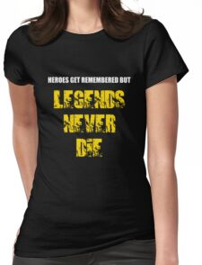 Heroes Get Remembered 3 Womens Fitted T-Shirt