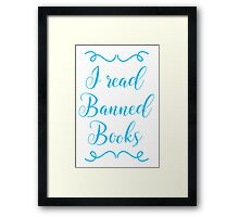 I read banned books Framed Print