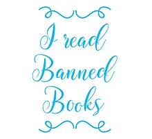 I read banned books Photographic Print