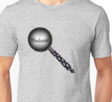 Whodunnit? Unisex T-Shirt