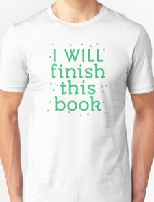 I will finish this book Unisex T-Shirt