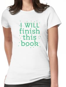 I will finish this book Womens Fitted T-Shirt