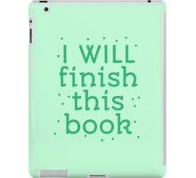 I will finish this book iPad Case/Skin
