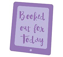 booked out for today (e-reader) Photographic Print