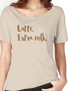 latte. extra milk (COFFEE ORDER) Women's Relaxed Fit T-Shirt