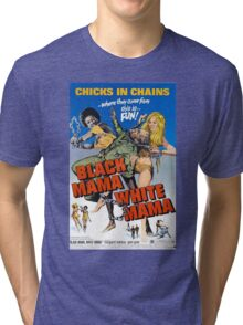 BLACK MAMA WHITE MAMA B MOVIE Tri-blend T-Shirt