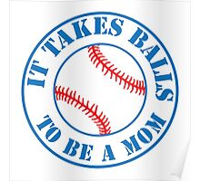 it takes balls to be a mom (BASEBALL) Poster