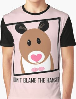 DON'T BLAME THE HAMSTER Graphic T-Shirt