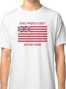 Make America Great Britain Again  Classic T-Shirt