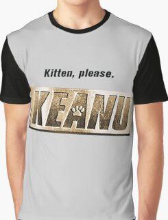 Keanu kitten please Graphic T-Shirt