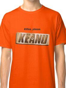 Keanu kitten please Classic T-Shirt