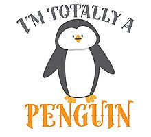 I'm totally a penguin Photographic Print