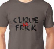 Clique as Frick Unisex T-Shirt