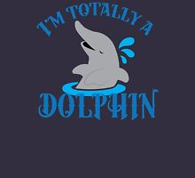 I'm totally a dolphin Womens Fitted T-Shirt