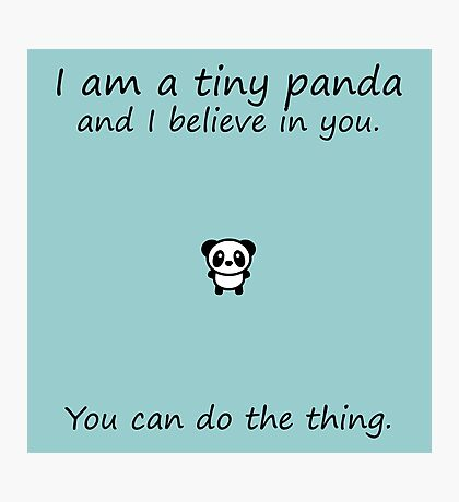 Tiny Panda Believes In You Photographic Print