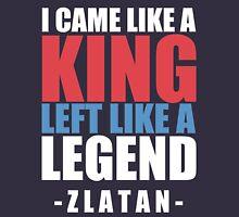 I came Like A king , left like a legend - Zlatan T-Shirt