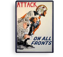 Attack On All Fronts Canvas Print