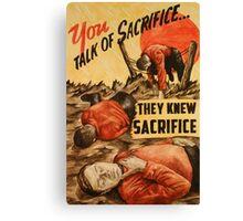 They Knew Sacrifice Canvas Print
