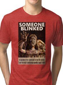 SOMEONE BLINKED Tri-blend T-Shirt