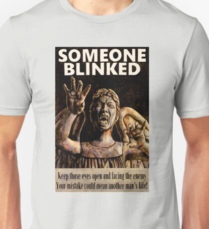 SOMEONE BLINKED Unisex T-Shirt