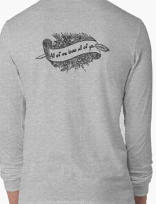 All of me...  Long Sleeve T-Shirt