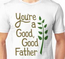 Good Good Father Unisex T-Shirt