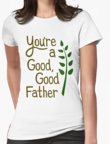 Good Good Father Womens Fitted T-Shirt