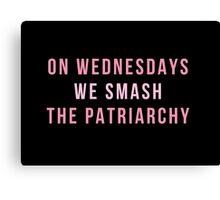 On Wednesdays We Smash The Patriarchy Canvas Print