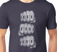 FREE FIST BUMP Unisex T-Shirt