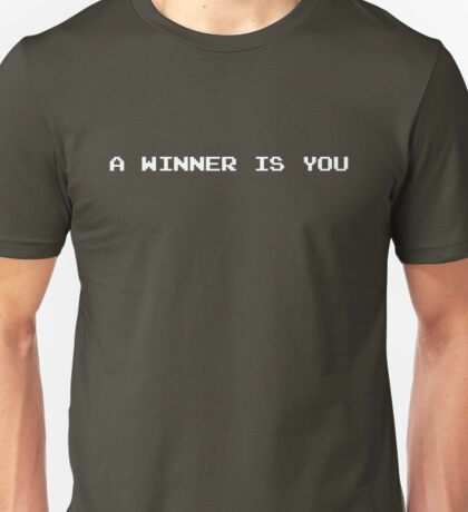 A WINNER IS YOU Unisex T-Shirt