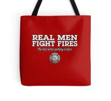 REAL MEN FIGHT FIRES Tote Bag